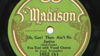 Oh, Gee! There Ain't No Justice by St  Louis Serenaders (Fred Hall Orchestra), 1929