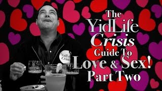 "The YidLife Guide to Love & Sex! Part 2: ""Love Thyself"""