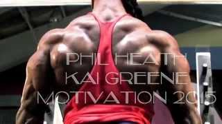 Phil Heath Kai Greene Motivation 2015