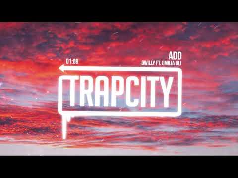 dwilly ft. Emilia Ali - ADD