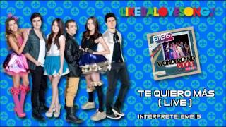 EME 15 - Te Quiero Más [Live]