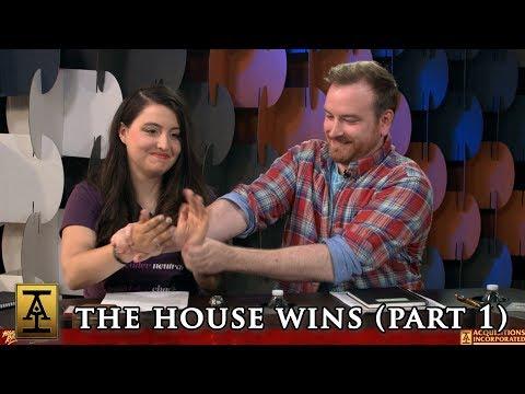 The House Wins, Part 1 - S1 E15 - Acquisitions Inc: The