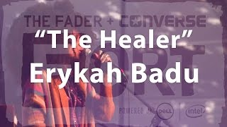 "Erykah Badu, ""The Healer"" - Live at The FADER FORT"
