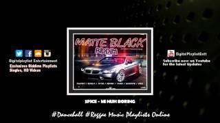 Spice - Mi Nuh Boring - (Matte Black Riddim) - September 2014