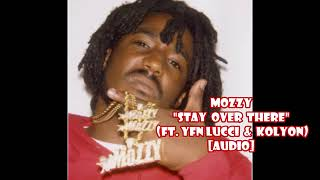Mozzy - Stay Over There ft. YFN Lucci & Kolyon (audio)