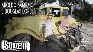 SONZÊRA   AROLDO SAMPAIO E DOUGLAS LOPES - QUARTO E QUINZE