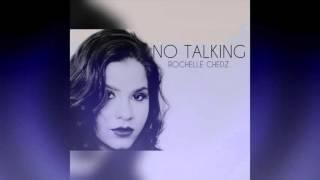 Rochelle Chedz - No Talking