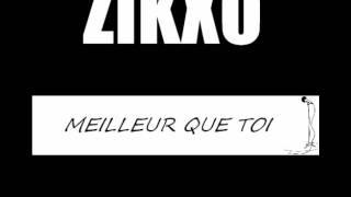 Zikxo - Meilleur que toi