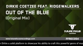 Dirkie Coetzee feat. Ridgewalkers - Out of The Blue (Original Mix) [Preview]