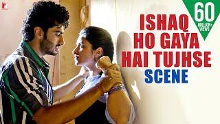 Scene: Ishaqzaade   Ishaq Ho Gaya Hai Tujhse   Arjun Kapoor   Parineeti Chopra width=