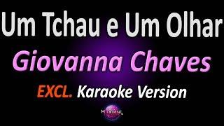 UM TCHAU E UM OLHAR (Karaoke Version   Acústico) - Giovanna Chaves (com letra)