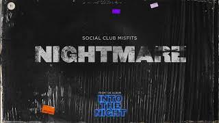 Social Club Misfits - Nightmare (Audio)