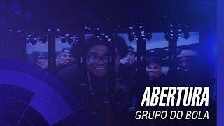 Grupo do Bola - Abertura