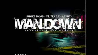 Man Down   5mokedaw9 ft Trae Tha Truth