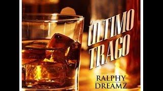 Ultimo Trago Ralphy Dreamz ft Ronny Dae (Lyrics)