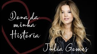 Júlia Gomes - Dona da Minha História [ Àudio Oficial ]