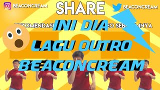 Lagu Outro BeaconCream Terbaru + Link Download