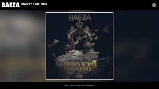 Baeza - Money 4 My Time