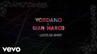 Yordano, Gian Marco - Locos de Amor (Cover Audio)