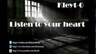 Kleyt-0  -  Listen To Your Heart  (Escute Seu Coração)