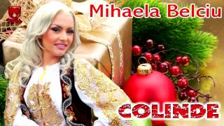 COLINDE - Mihaela Belciu - Buna dimineata la Mos Ajun