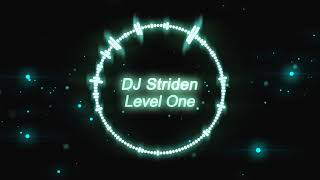 DJ Striden - Level One [Electro]