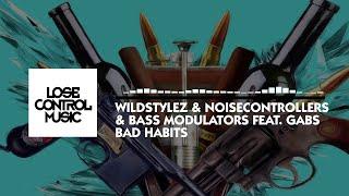 Wildstylez & Noisecontrollers & Bass Modulators ft. Gabs - Bad Habits (Official Video)