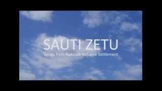 SAUTI ZETU: Songs from Nakivale Refugee Settlement - PREVIEW