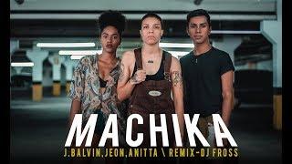 J. Balvin, Jeon, Anitta - Machika (Remix) | COREOGRAFIA: @freakfingers