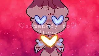 ♡Somebody To Love♡ // meme