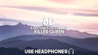 5 Seconds Of Summer - Killer Queen (8D Audio)