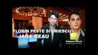 Florin Peste Si Priescu - Iara Beau - HIT !!! - Manele de Chef