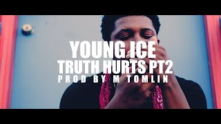 Young Ice - Truth Hurts Pt2    @Blaccoutprod
