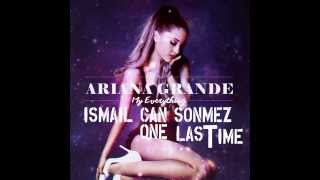 Ariana Grande One Last Time (İsmail Can Sönmez Remix)