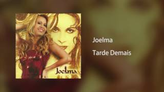 Joelma - Tarde Demais [Áudio]