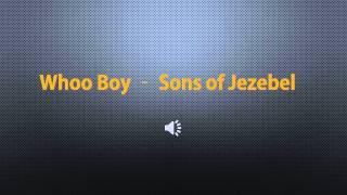 whoo boy - sons of jezebel