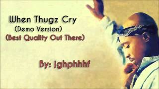 2Pac - When Thugz Cry (Demo Version) (Best Quality)