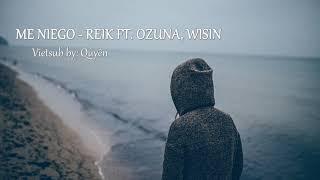 [Letra + Vietsub] ME NIEGO - Reik ft  Ozuna, Wisin