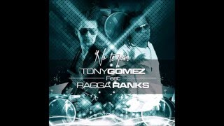 "tony gomez feat Ragga Ranks ""No te pare"""