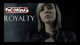 MC Enigma - Royalty (Official Music Video)