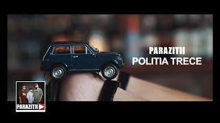 Paraziții - Poliția trece (Videoclip Oficial)