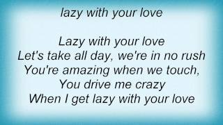 Keith Anderson - Lazy With Your Love Lyrics
