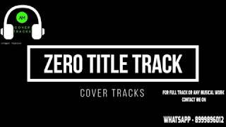 Mere Naam Tu Song Karaoke Track with Lyrics - ZERO | Shah Rukh Khan | Anushka Sharma - Cover Tracks
