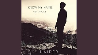 Know My Name (feat. Paulie)
