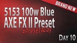 #PresetADay - 5153 100w Blue Day 10 (April 2016)