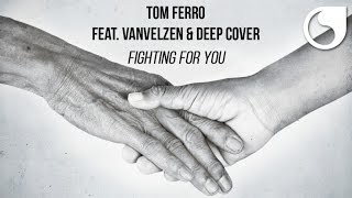 Tom Ferro Ft. VanVelzen & Deep Cover - Fighting For You (Official Audio)