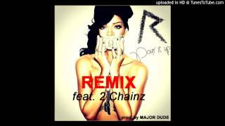 Rihanna - Pour It Up feat. 2 Chainz Remix 2013