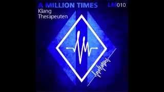 KlangTherapeuten - A Million Times (feat. Alex C.) (Original Mix)