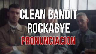 Clean Bandit - Rockabye Pronunciacion Subtitulado Karaoke