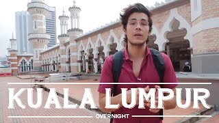 Best Things to do in Kuala Lumpur - Overnight City Guide